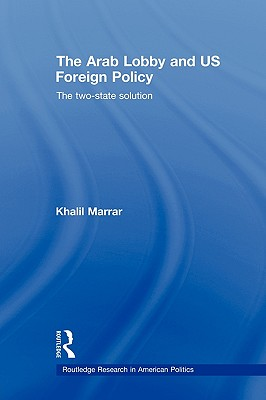 The Arab Lobby and US Foreign Policy By Marrar, Khalil